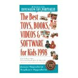 The Best Toys, Books, Videos & Software for Kids, 1998: The 1998 Guide to 1,000+ Kid-Tested, Classic and New Products for Ages 0-10
