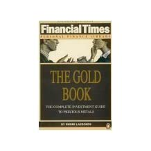 The Gold Book: The Complete Investment Guide to Precious Metals (Financial Times Personal Finance Library) by Pierre Lassonde (1990-05-03)