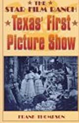 The Star Film Ranch: Texas' First Picture Show