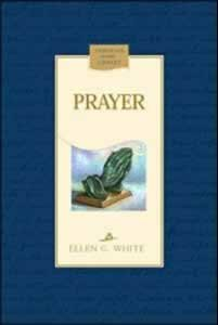 Prayer (Christian Home Library) Ellen Gould Harmon White