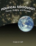 Political Sociology : Theory, History, and Process, Cioffi, Ernest, 0757524575