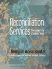 img - for Reconciliation Services Through the Church Year book / textbook / text book