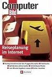 Reiseplanung im Internet: Richtig informieren bei den Fluggesellschaften - Hotelsuche - Bahntickets online kaufen - Ferienhäuser finden - Last-Minute-Angebote nutzen - Sicher bezahlen