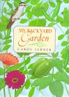 My Backyard Garden, Carol Lerner, 0688147569