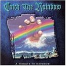 catch-the-rainbow-a-tribute-to-rainbow