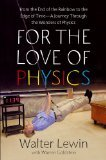 For the Love of Physics by Lewin, Walter [Hardcover]