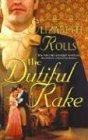 The Dutiful Rake, Elizabeth Rolls, 0373293127