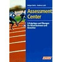 Assessment Center. Erfolgstipps und Übungen für Bewerberinnen und Bewerber.