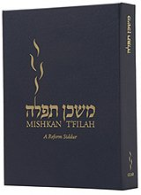 Mishkan T'Filah: A Reform Siddur: Weekdays, Shabbat, Festivals, and Other Occasions of Public Worship