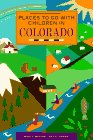 Fun Places to Go with Children in Colorado, Marty Meitus and Patti Thorn, 0811804550