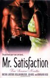 img - for Mr. Satisfaction (FOUR SENSUOUS NOVELLAS) by DELILAH DAWSON, JOY KING, AND MARYANN REID BRENDA JACKSON (2006-08-01) book / textbook / text book