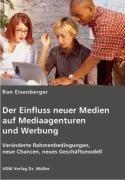 Der Einfluss neuer Medien auf Mediaagenturen und Werbung: Veränderte Rahmenbedingungen, neue Chancen, neues Geschäftsmodell