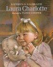 Laura Charlotte, Kathryn O. Galbraith, 0399216138