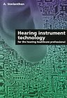 Hearing Instrument Technology for the Hearing Healthcare Professional, Vonlathen, Andi, 1565937775