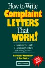 How to Write Complaint Letters That Work: A Consumer's Guide to Resolving Conflicts & Getting Results