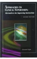 Approaches to Clinical Supervision: Alternatives for Improving Instruction