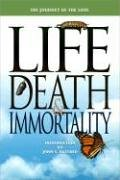 Life Death and Immortality: The Journey of the Soul