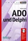 ADO und Delphi, m. CD-ROM