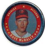 1971 Topps Topps Coins (Baseball) Card# 26 dave mcnally of the Baltimore Orioles ExMt Condition