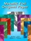 Unbekannt Metallic Foil Origami Paper: 18 5-7/8 X 5-7/8 Sheets in 9 Colors Dover Publications Inc Dover Publications Inc. 417700 Hobbies/Crafts