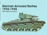 German Armored Rarities 1935-1945: Neubaufahrzeug, Luchs, Flammpanzer, Tauchpanzer, Krokodil, Leopard, Lowe, Bar, and Many Other Experimental Vehicles ... Projects (Schiffer Military/Aviation History)