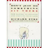Don't Just Do Something, Sit There, Richard Eyre, 0671887297