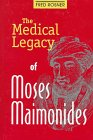 The Medical Legacy of Moses Maimonides, Fred Rosner, 0881255734