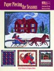 Paper Piecing the Seasons: Foundation Piecing from Easy to Expert