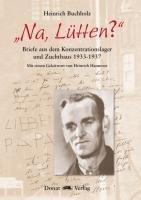 """""""Na, Lütten?"""": Briefe aus dem Konzentrationslager und Zuchthaus 1933-1937"""
