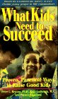 What Kids Need to Succeed, Peter L. Benson and Judy Galbraith, 0915793784