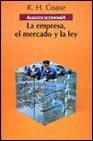 img - for La empresa, el mercado y la ley / The company, the market and the law (Alianza Economia) (Spanish Edition) book / textbook / text book