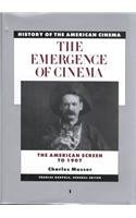 The Emergence of the Cinema The American Screen to 1907 History of the American Cinema