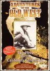 Adventures of the Old West: 49ers & Calif Gold -