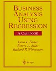 Business Analysis Using Regression : A Casebook, Foster, Dean P. and Stine, Robert A., 0387982450