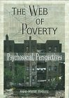 The Web of Poverty : Psychosocial Perspectives, Ambert, Anne-Marie, 0789002329