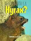 What on Earth Is a Hyrax? (What on Earth Series)