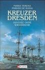 Kreuzer Dresden. Odyssee ohne Wiederkehr