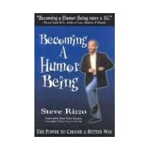Becoming A Humor Being: The Power To Choose A Better Way