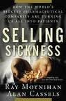 Download Selling Sickness: How the World's Biggest Pharmaceutical Companies Are Turning Us All Into Patients 1st (first) edition pdf