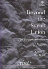 Beyond the Soviet Union : The Fragmentation of Power, , 1855219115