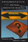 Argumentation and Critical Decision Making, Reike, Richard D. and Sillars, Malcolm O., 0673980790