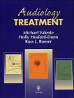 Audiology : Treatment, Valente, Michael and Hosford-Dunn, Holly, 3131164212
