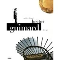 Image for Hector Guimard: Architect, Designer (1867-1942)