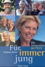 img - for F r immer jung: Die Generation 60 Plus book / textbook / text book