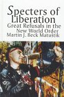 Specters of Liberation : Great Refusals in the New World Order, Matustik, Martin J. Beck, 0791436918