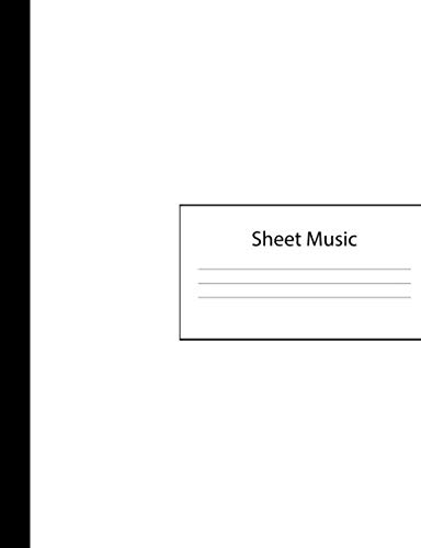 Sheet Music: 300 Pages of Sheet Music Manuscript Notebook Paper | White Cover | Instrument Composition Book for Musician & Composer | 12 Staves per ... | Create, Compose & ()