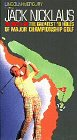 Jack Nicklaus Shows You the Greatest 18 Holes of Major Championship Golf [VHS]