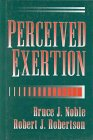 Perceived Exertion, Noble, Bruce and Robertson, Robert, 0880115084