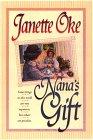 Nana's Gift, Janette Oke, 0783820194