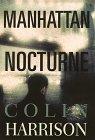 Manhattan Nocturne, Colin Harrison, 0517584921